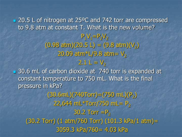20.5 L of nitrogen at 25ºC and 742