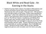 black white and read gala an evening in the stacks
