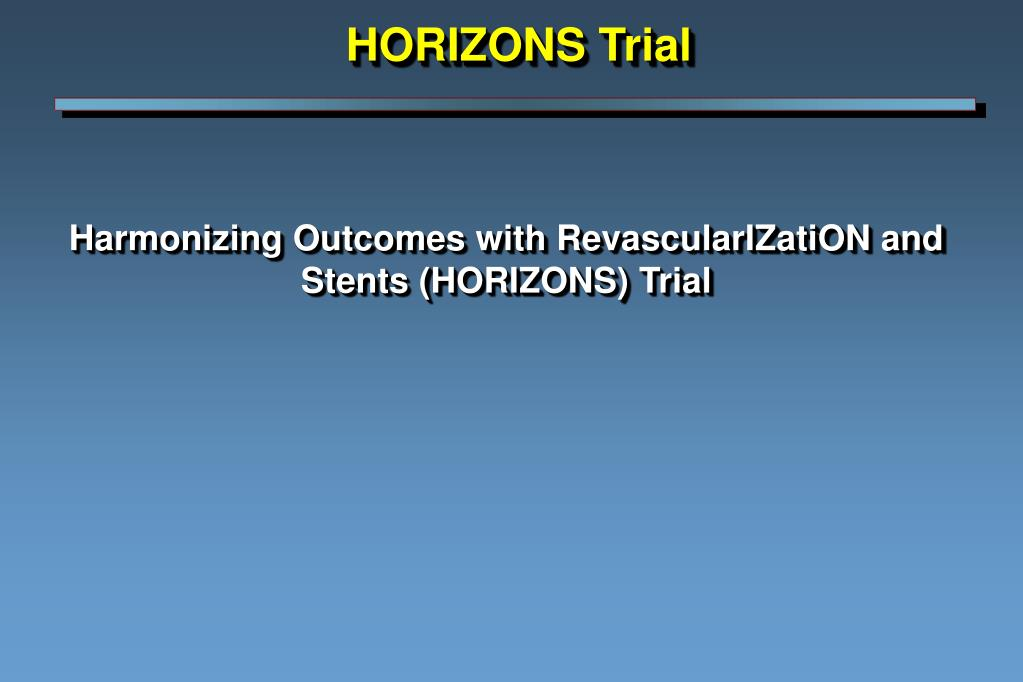 harmonizing outcomes with revascularization and stents horizons trial l.