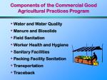 components of the commercial good agricultural practices program