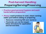 post harvest handling preparing serving preserving