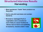 structured interview results harvesting