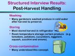 structured interview results post harvest handling
