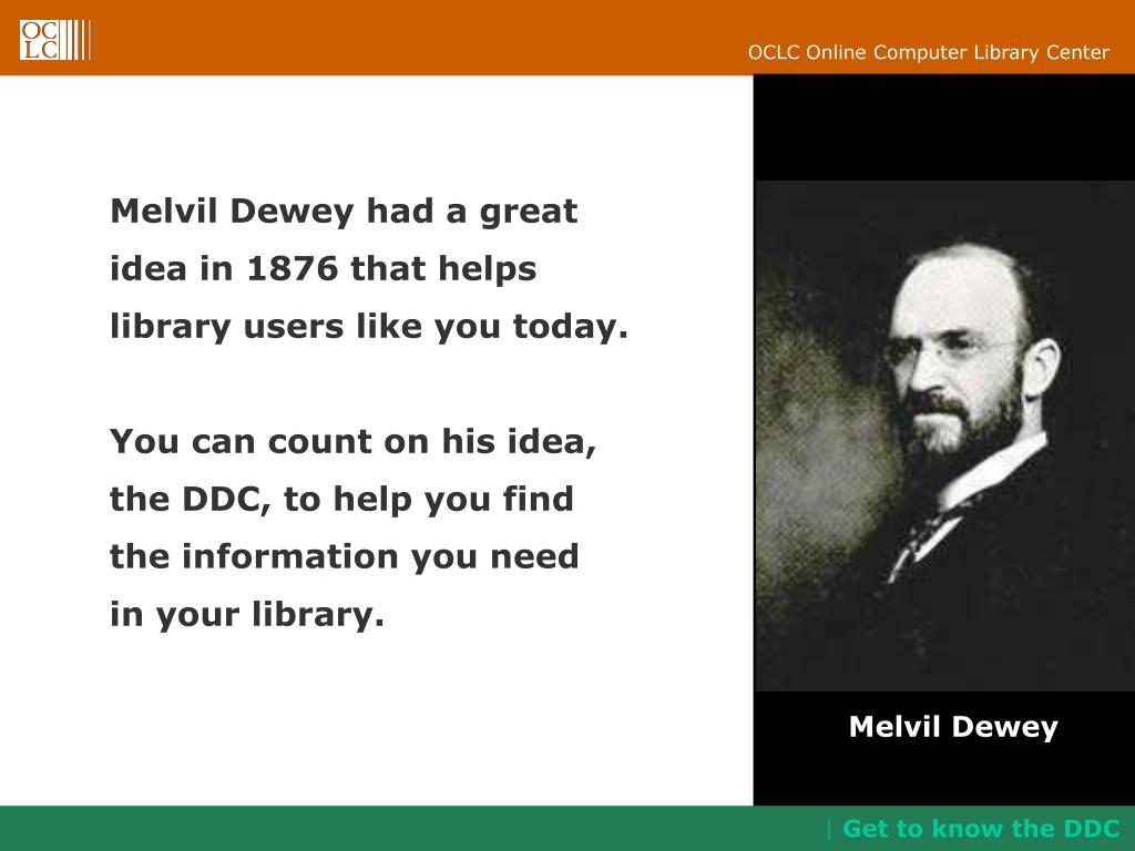 Melvil Dewey had a great