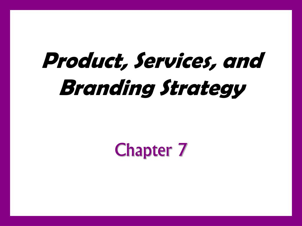 product services and branding strategy l.