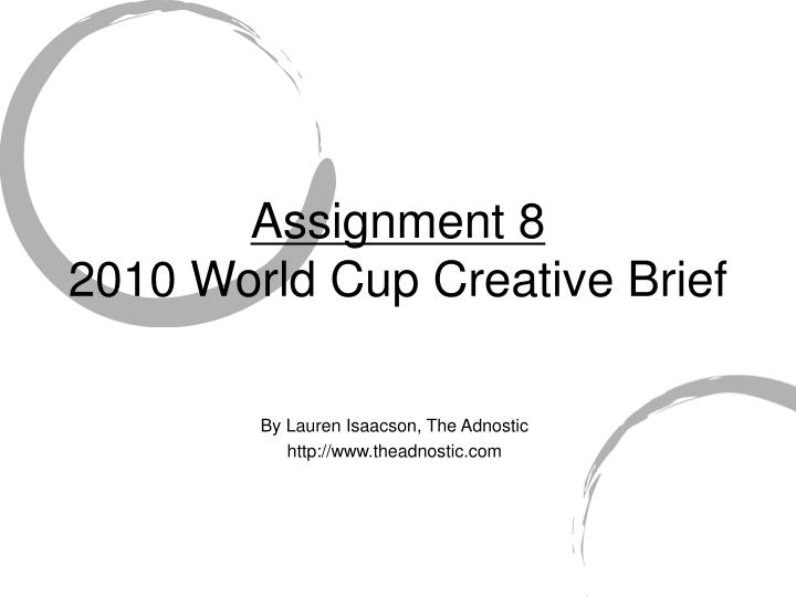 assignment 8 2010 world cup creative brief n.