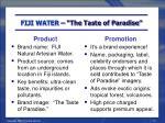 fiji water the taste of paradise