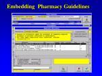 embedding pharmacy guidelines