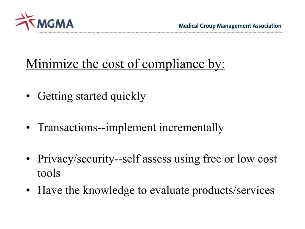 Minimize the cost of compliance by: