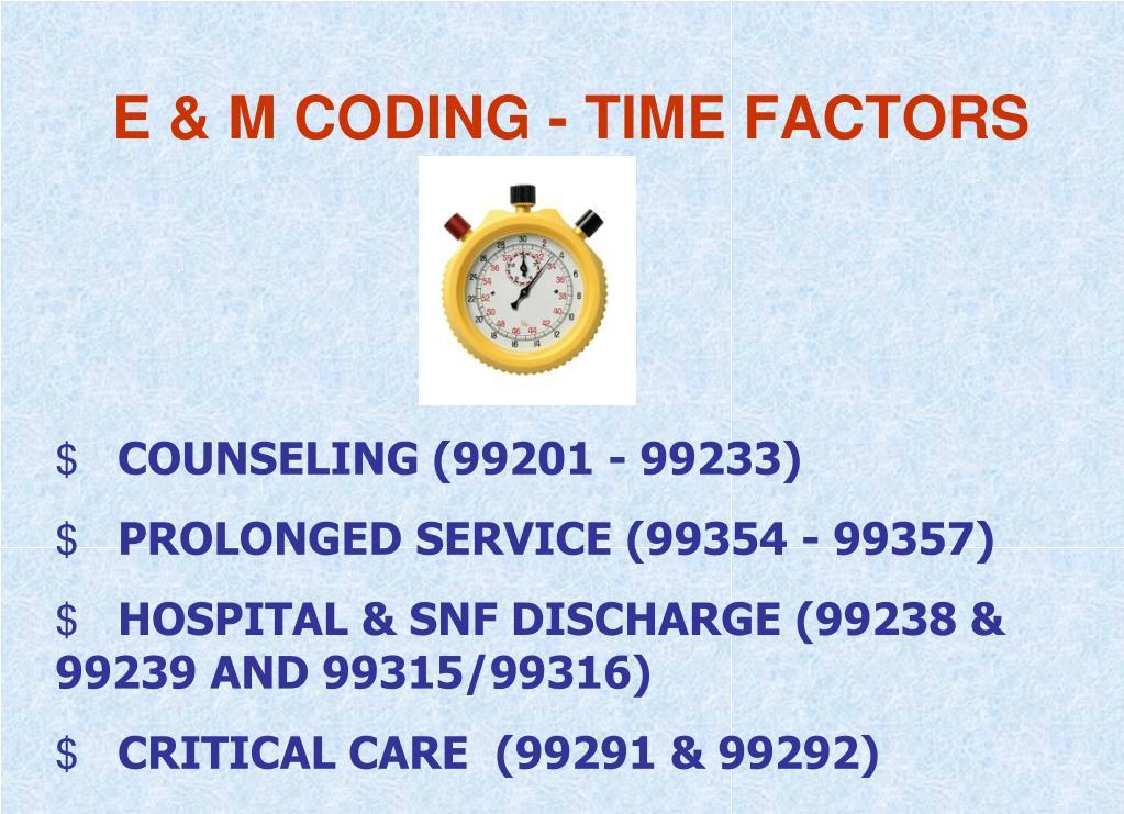 E & M CODING - TIME FACTORS