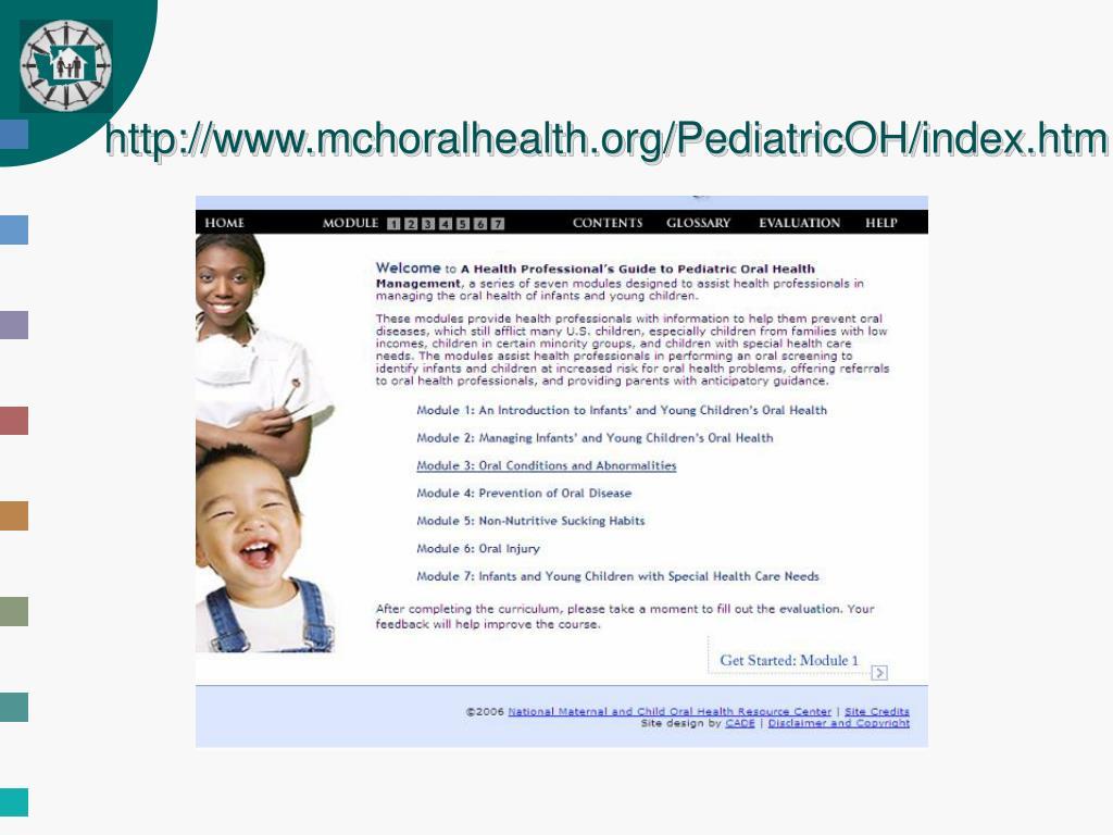 http://www.mchoralhealth.org/PediatricOH/index.htm