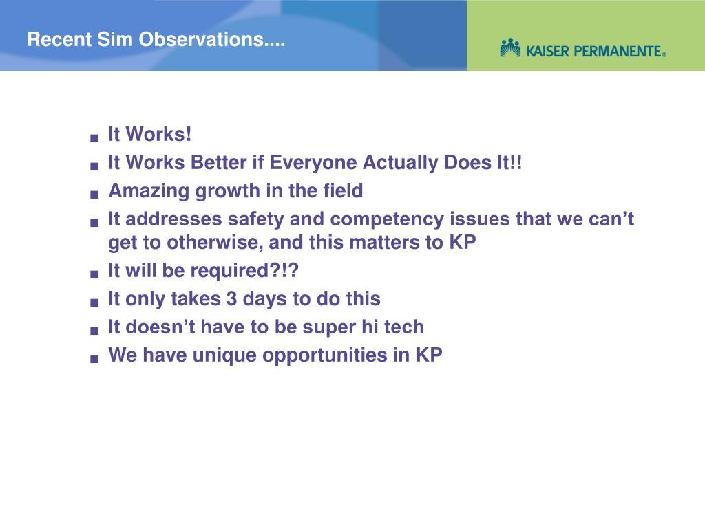 Recent Sim Observations....