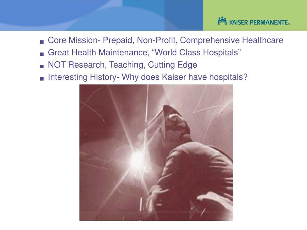 Core Mission- Prepaid, Non-Profit, Comprehensive Healthcare