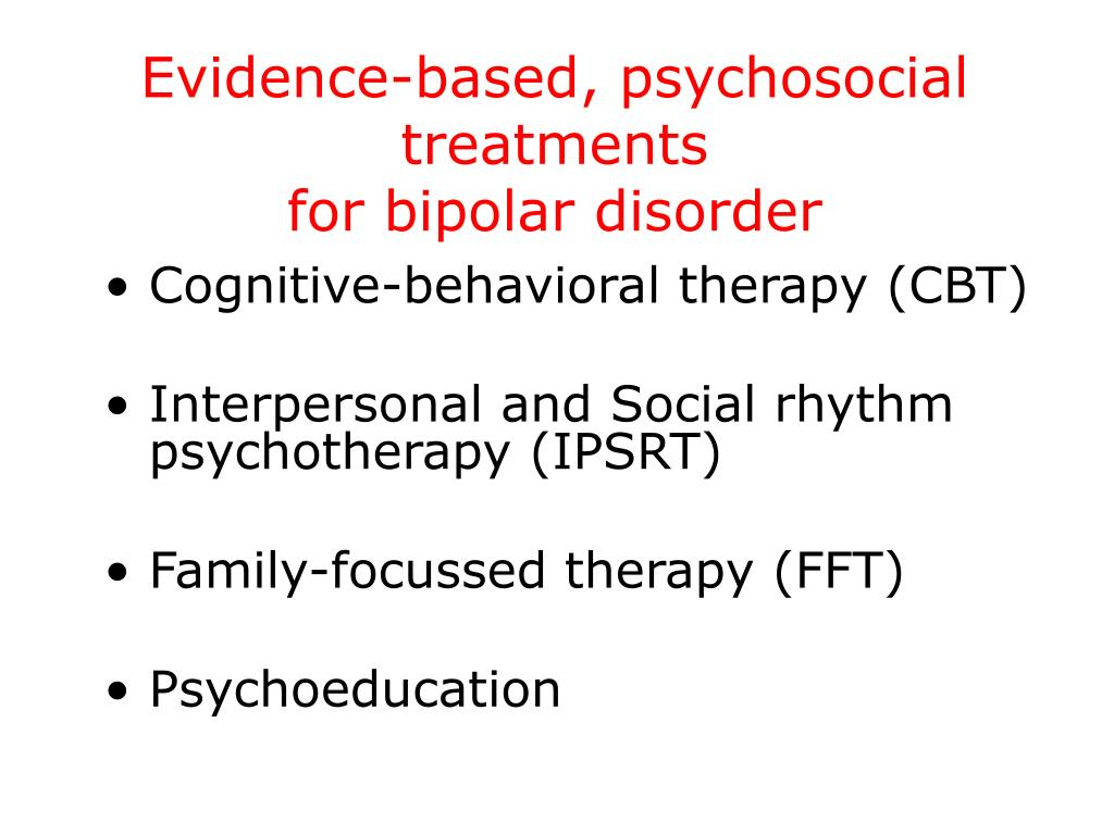 Evidence-based, psychosocial treatments