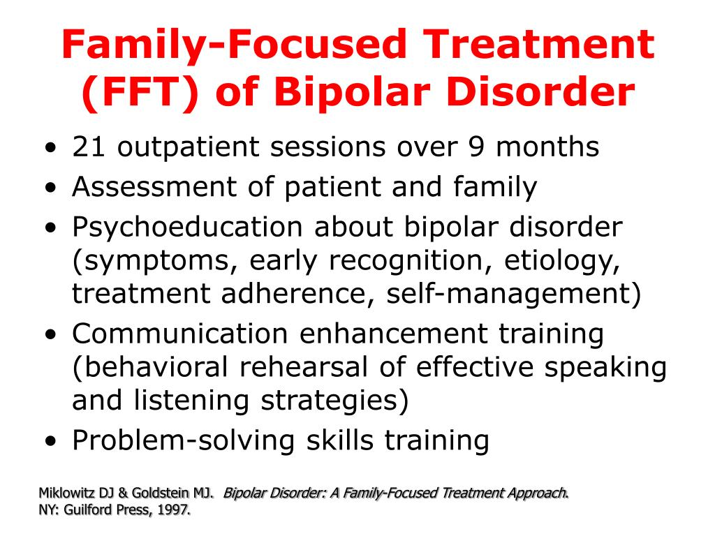 Family-Focused Treatment (FFT) of Bipolar Disorder