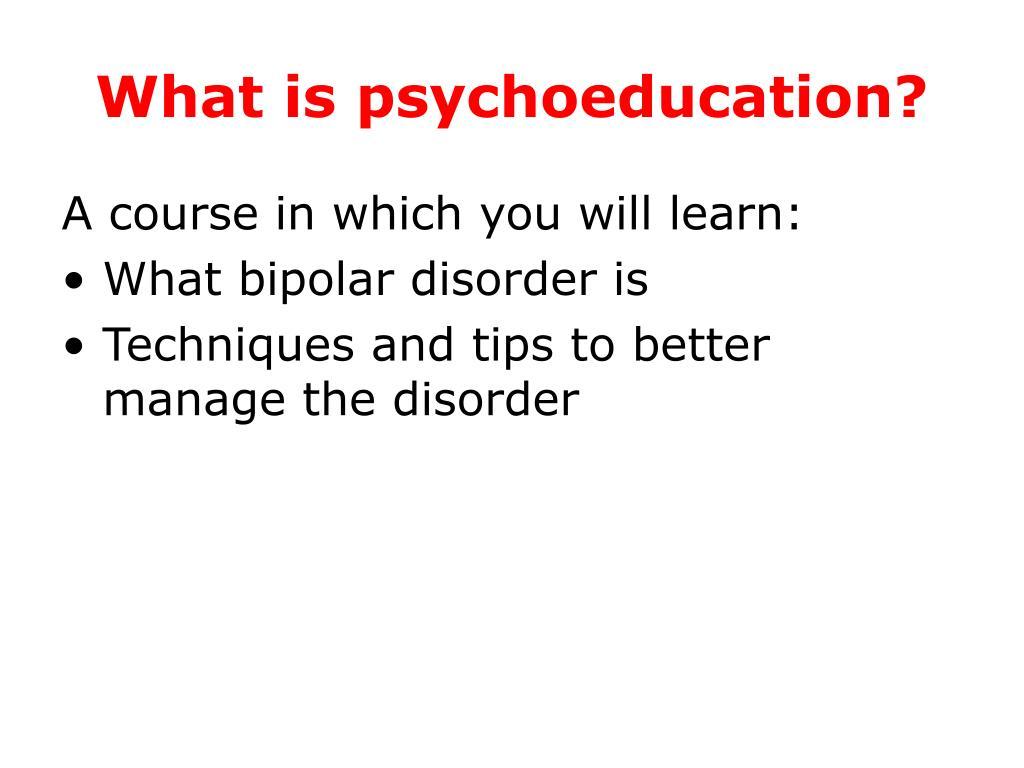 What is psychoeducation?