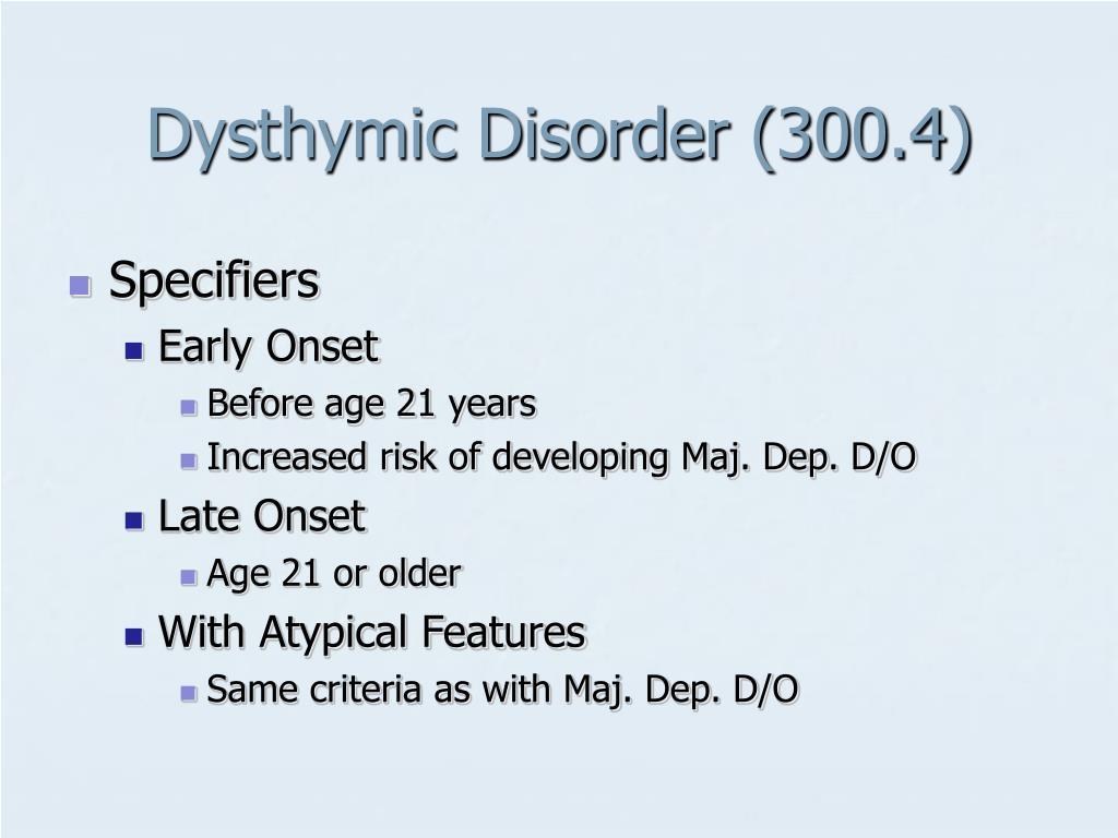 Dysthymic Disorder (300.4)
