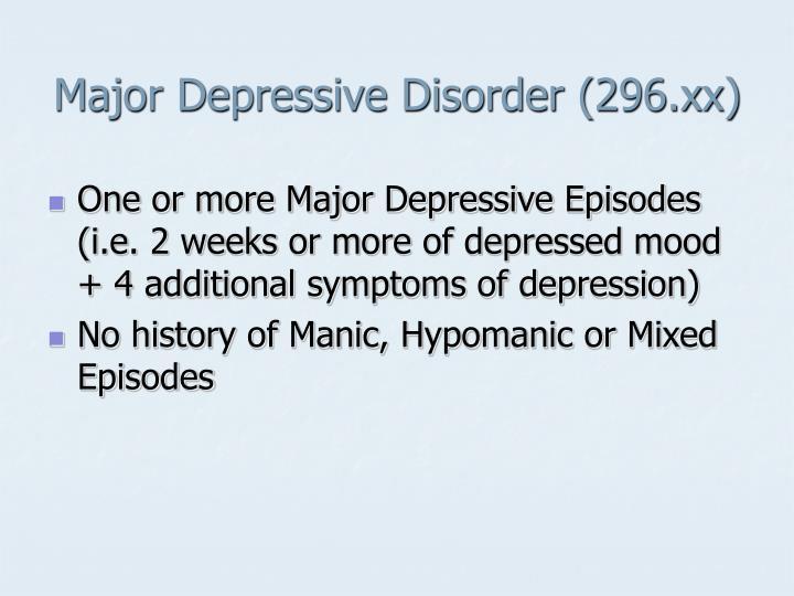 Major depressive disorder 296 xx