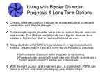 living with bipolar disorder prognosis long term options