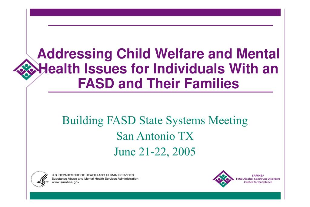 addressing child welfare and mental health issues for individuals with an fasd and their families l.