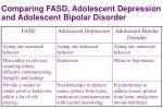 comparing fasd adolescent depression and adolescent bipolar disorder