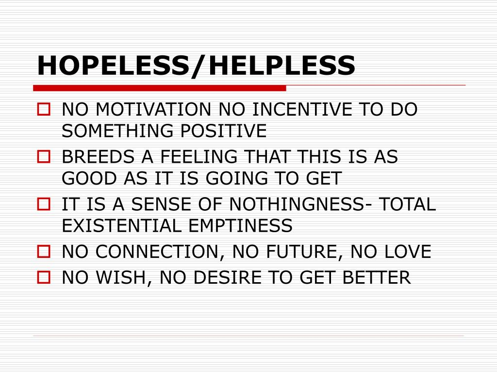 HOPELESS/HELPLESS