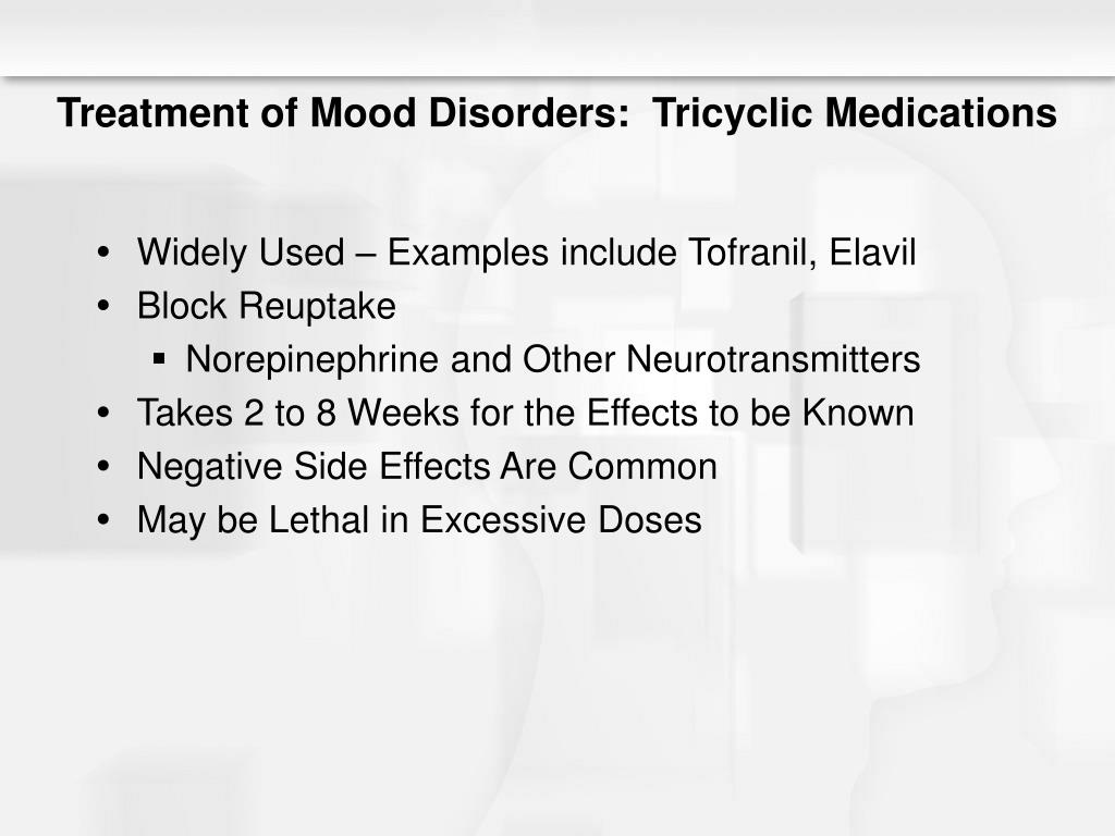 Treatment of Mood Disorders:  Tricyclic Medications