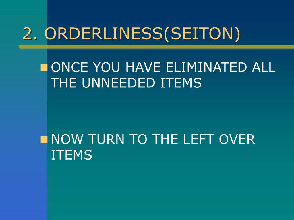 2. ORDERLINESS(SEITON)