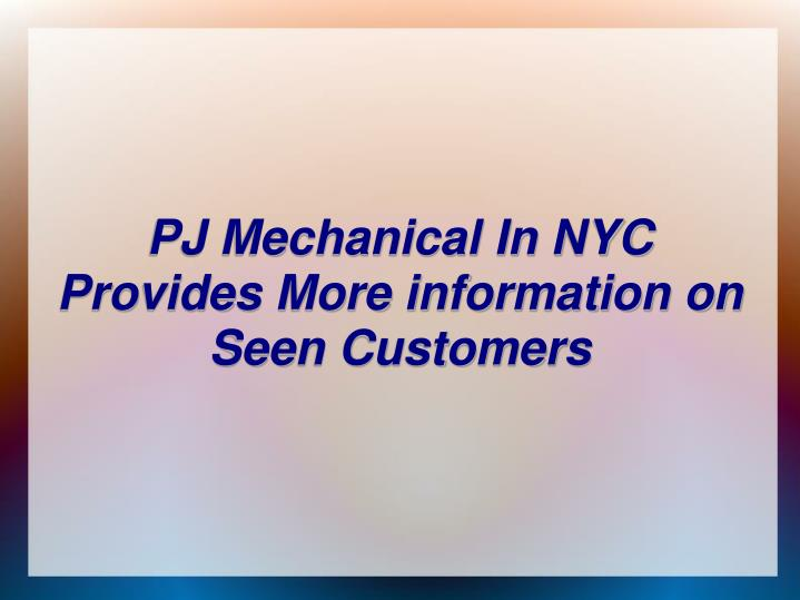 PJ Mechanical In NYC Provides More information on Seen Customers