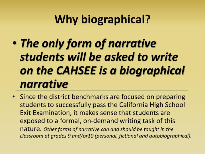 Why biographical