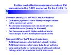 further cost effective measures to reduce pm emissions in the cafe scenarios for the eu 25 1