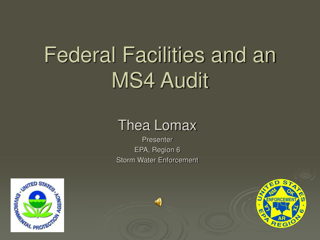 federal facilities and an ms4 audit l.