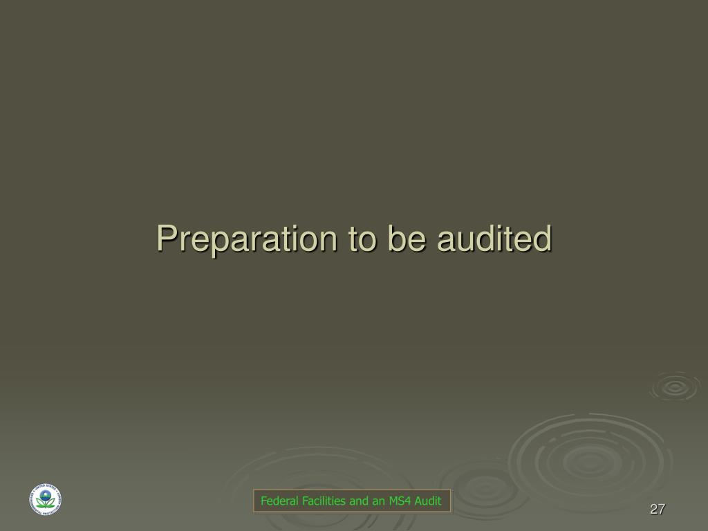 Preparation to be audited