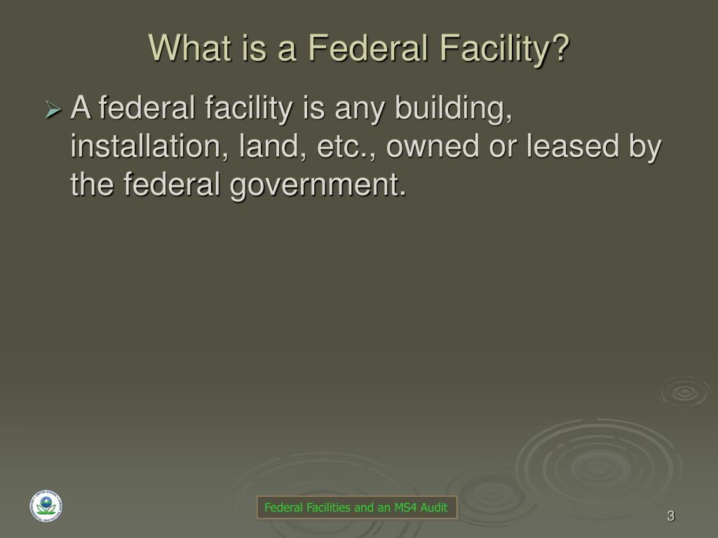 What is a Federal Facility?