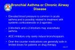bronchial asthma or chronic airway disease