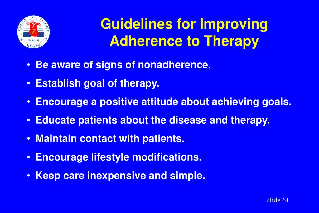 Be aware of signs of nonadherence.