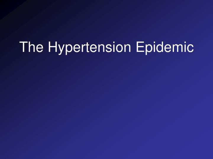 The Hypertension Epidemic