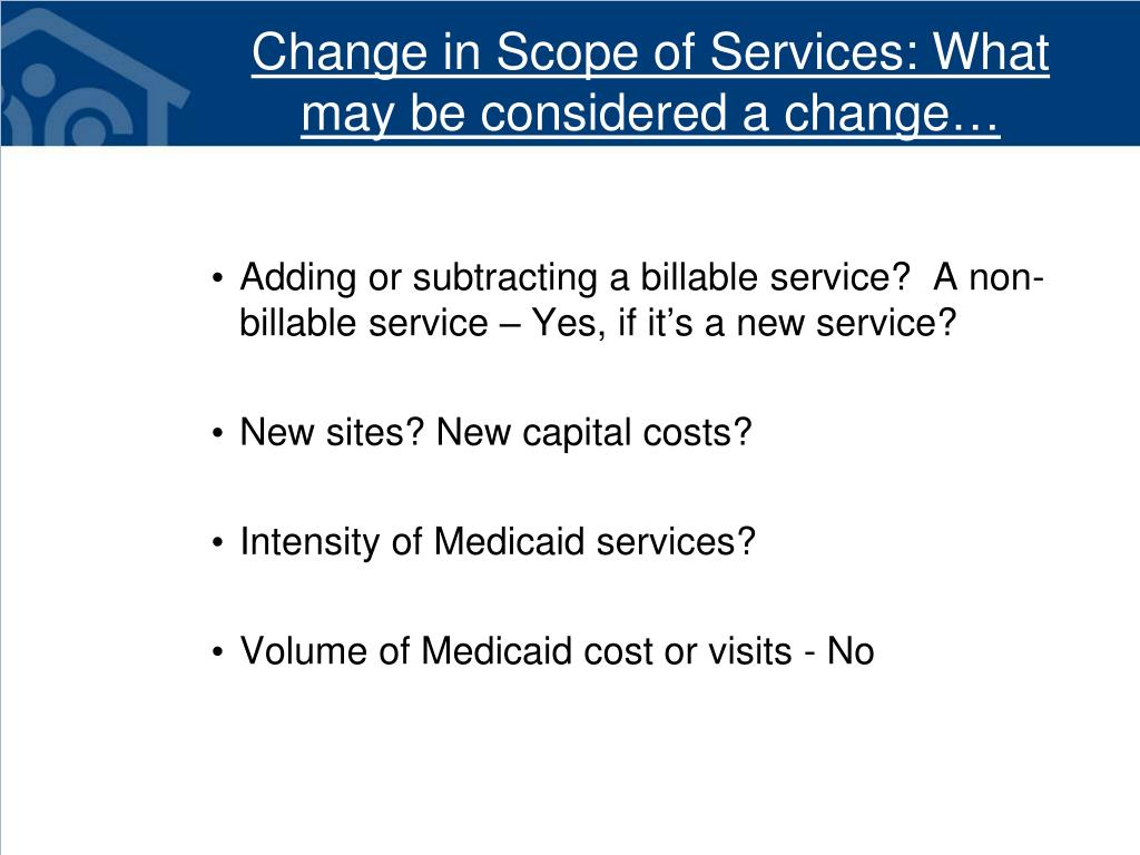 Change in Scope of Services: What may be considered a change…
