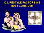12 lifestyle factors we must consider