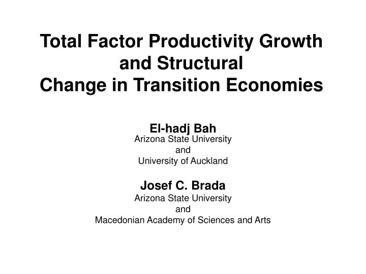 total factor productivity growth and structural change in transition economies n.