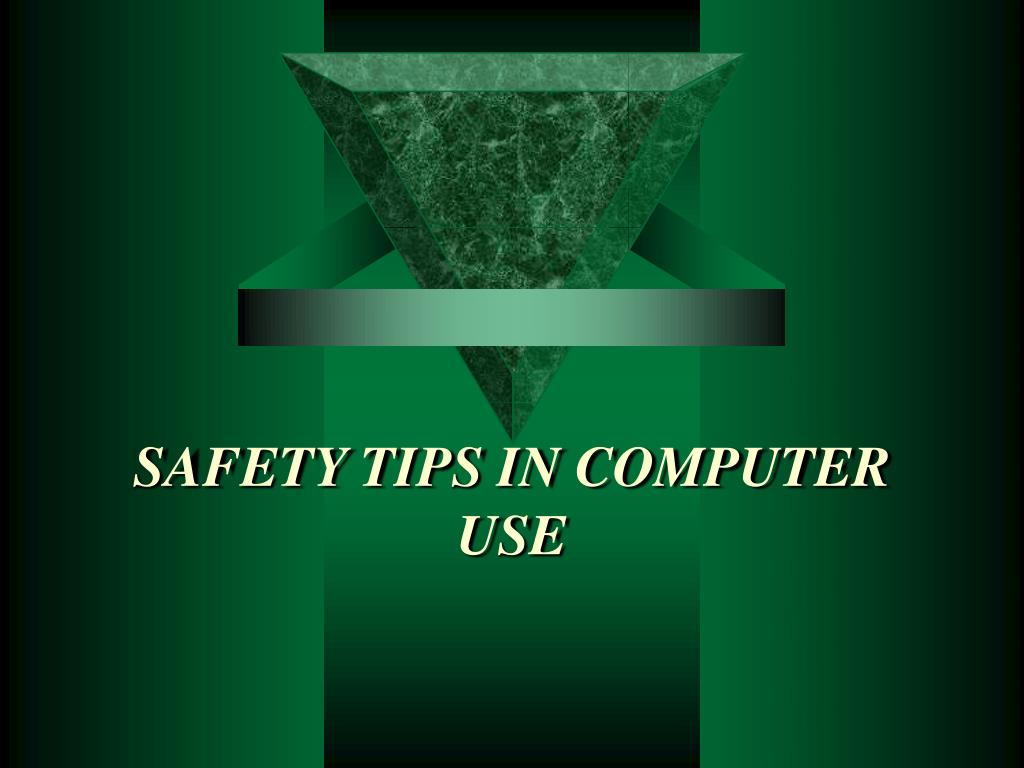 safety tips in computer use l.