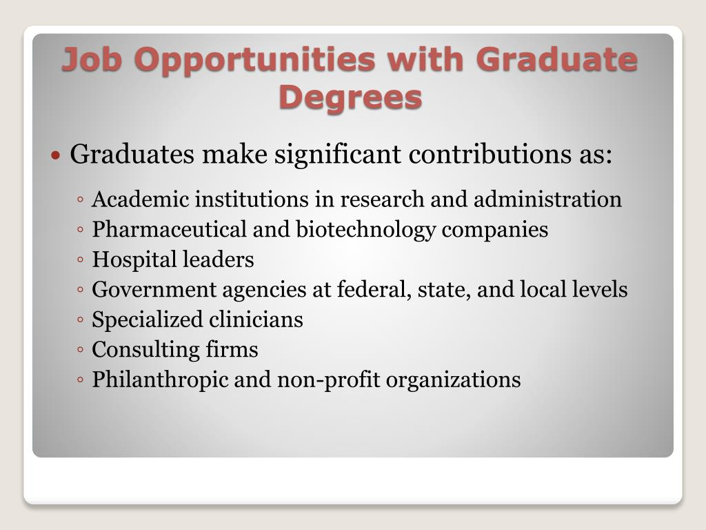 Graduates make significant contributions as: