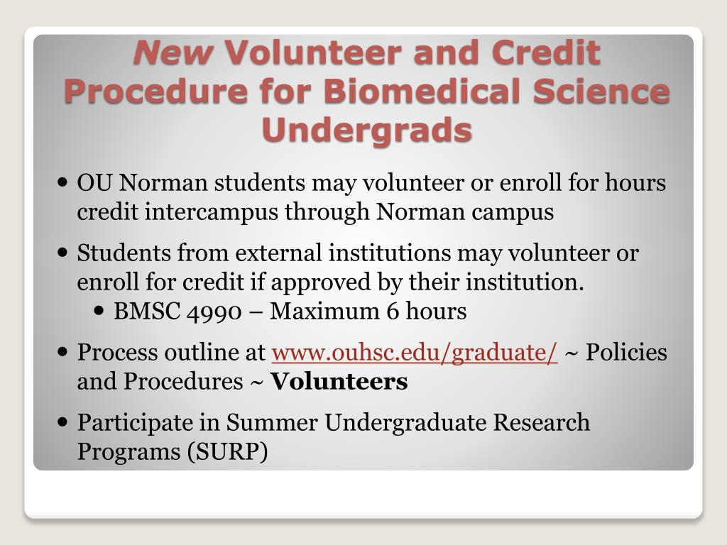 OU Norman students may volunteer or enroll for hours credit intercampus through Norman campus