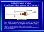 engineering controls blood tube holders which contain the hazard
