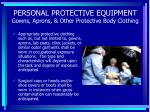 personal protective equipment gowns aprons other protective body clothing