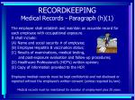 recordkeeping medical records paragraph h 1