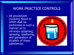 work practice controls59