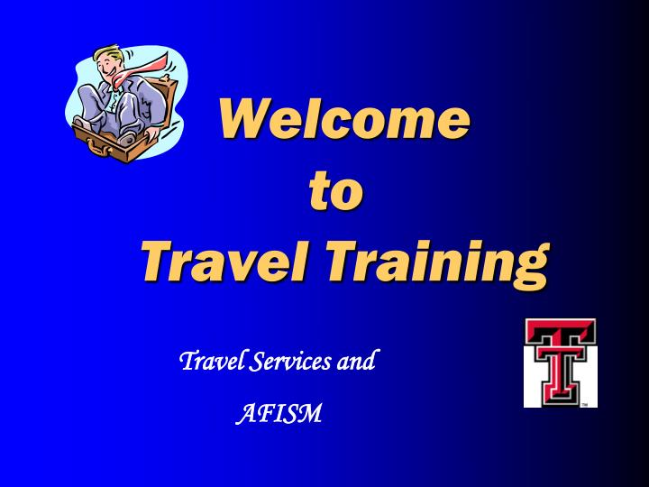welcome to travel training n.