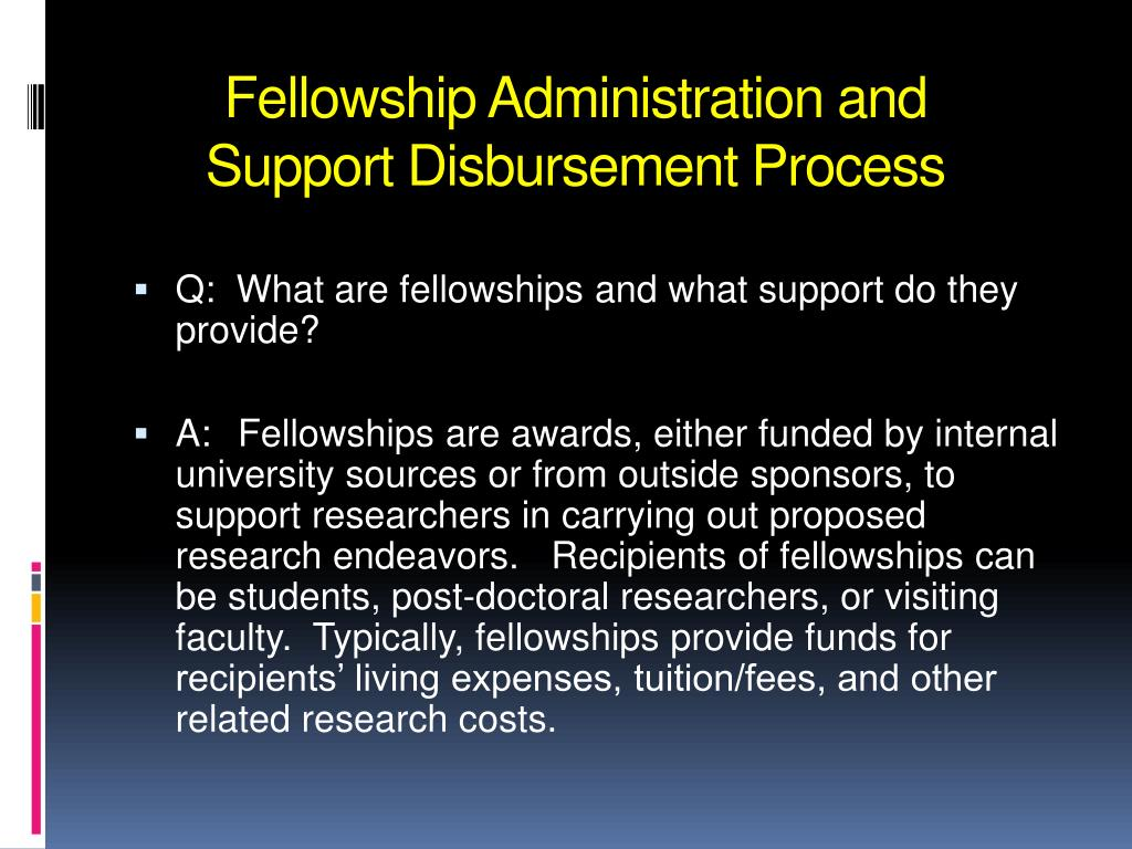 fellowship administration and support disbursement process l.