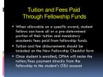 tuition and fees paid through fellowship funds
